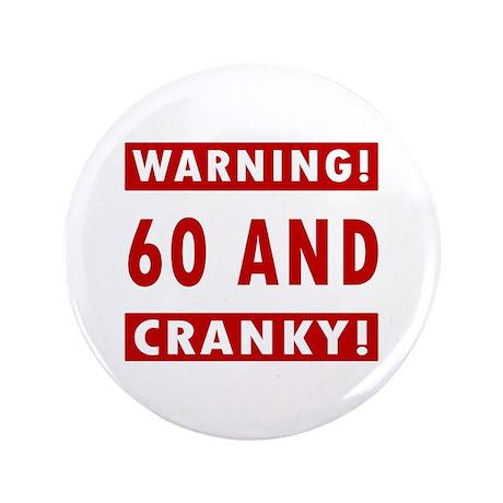 "Cranky 60th Birthday 3.5"" Button"