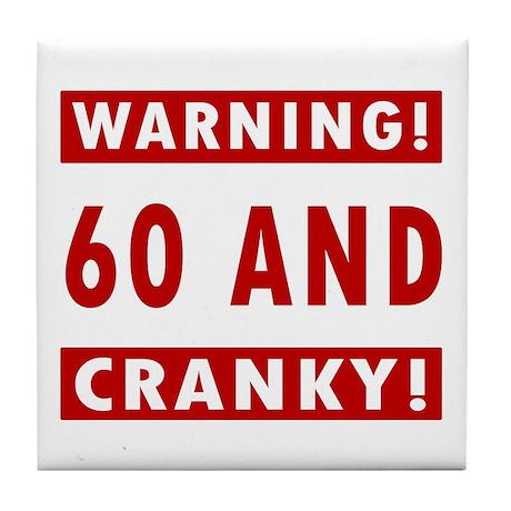 Cranky 60th Birthday Tile Coaster