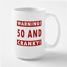Cranky 50th Birthday Large Mug