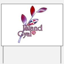 Island Gyal twig - DR - Yard Sign