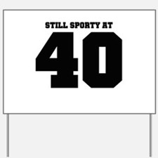 40 sporty Yard Sign