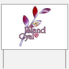 Island Gyal twig - USVI - Yard Sign
