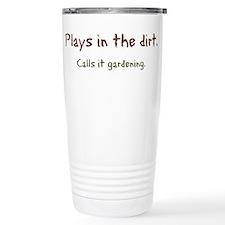 Plays in Dirt Travel Mug