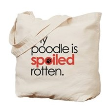 my poodle is spoiled rotten : Tote Bag