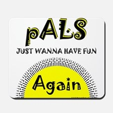 pALS just wanna have fun ALS Find a Cure Mousepad