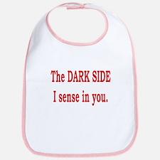 THE DARK SIDE I SENSE IN YOU Bib