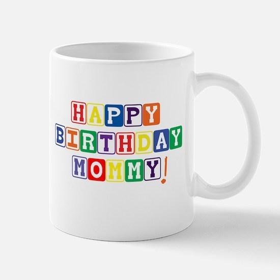Happy Birthday Mommy! Mug