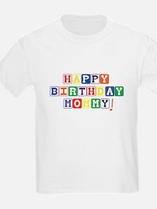 Happy Birthday Mommy! T-Shirt