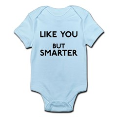 Like You But Smarter Infant Bodysuit