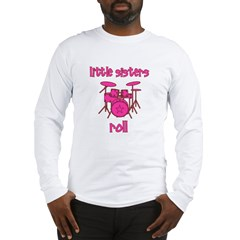 Little Sisters Roll! Drum Long Sleeve T-Shirt