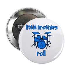 "Little Brothers Roll DRUMS 2.25"" Button"