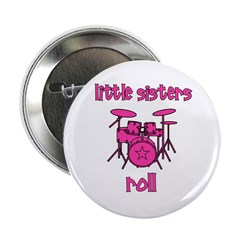"""Little Sisters Roll! Drum 2.25"""" Button"""