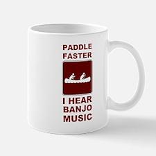 Paddle faster I here banjo mu Mug
