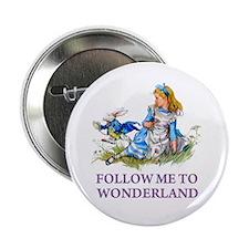 "FOLLOW ME TO WONDERLAND 2.25"" Button"