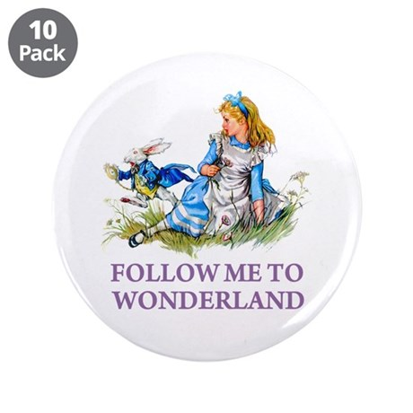 """FOLLOW ME TO WONDERLAND 3.5"""" Button (10 pack)"""