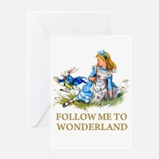FOLLOW ME TO WONDERLAND Greeting Card