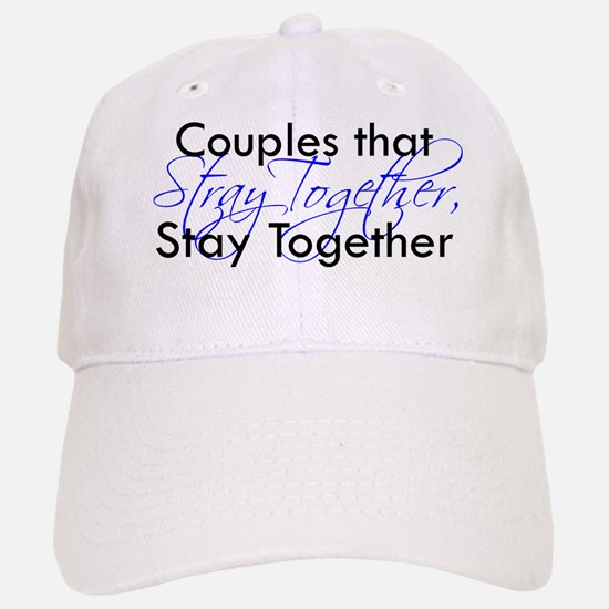 Couples that stray ... Baseball Baseball Cap
