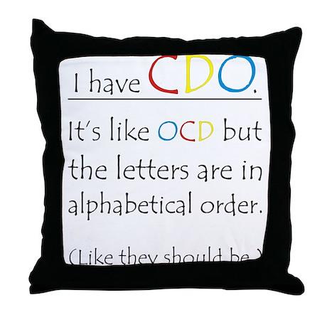 I have CDO ... Throw Pillow