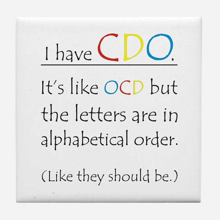 I have CDO ... Tile Coaster