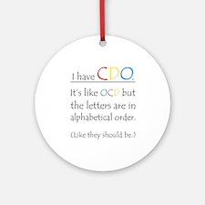 I have CDO ... Ornament (Round)
