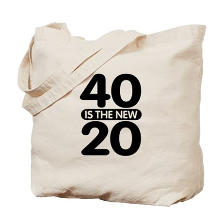 40 is the new 20 Tote Bag