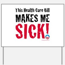 This Health Care Bill Makes Me SICK! Yard Sign