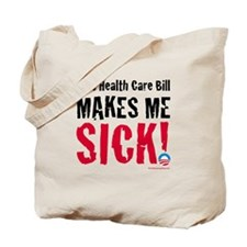 This Health Care Bill Makes Me SICK! Tote Bag