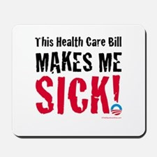 This Health Care Bill Makes Me SICK! Mousepad