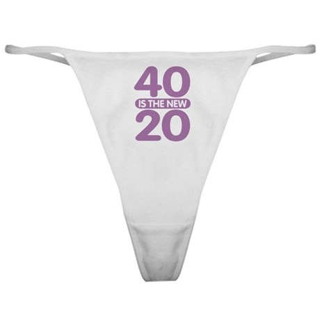 40 is the new 20 Classic Thong
