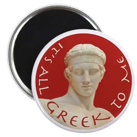 """It's All Greek to Me"" Magnet"