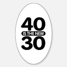 40 is the new 30 Sticker (Oval)
