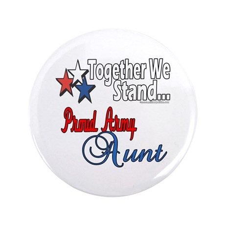 """Proud Army Aunt 3.5"""" Button"""