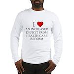 I Love Health Care Deficit Long Sleeve T-Shirt