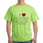 I Love Health Care Deficit Green T-Shirt