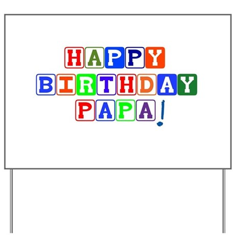 Happy Birthday Papa Yard Sign