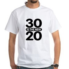 30 is the new 20 Shirt