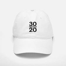 30 is the new 20 Baseball Baseball Cap