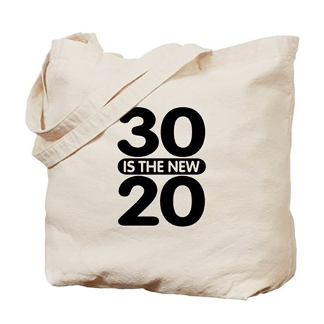 30 is the new 20 Tote Bag