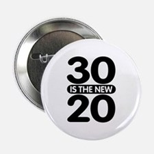 "30 is the new 20 2.25"" Button"