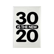 30 is the new 20 Rectangle Magnet