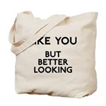 Better Looking Tote Bag