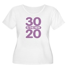 30 is the new 20 T-Shirt
