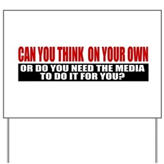 Can You Think On Your Own Yard Sign