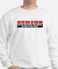 Can You Think On Your Own Sweatshirt