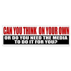 Can You Think On Your Own Bumper Sticker