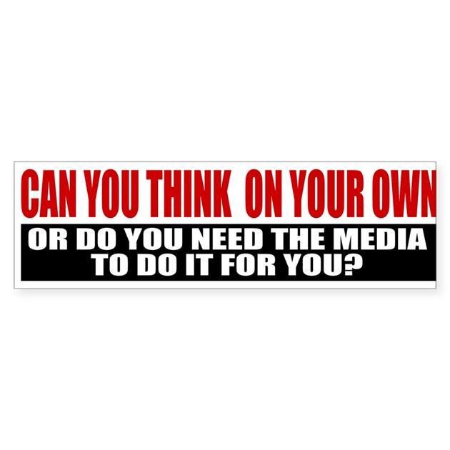 Can You Think On Your Own Bumper Sticker By Copshoppe