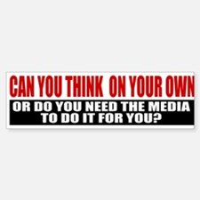 Can You Think On Your Own Sticker (Bumper)