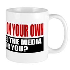 Can You Think On Your Own Mug