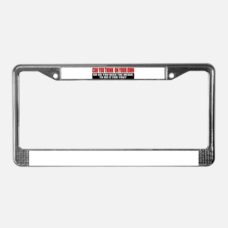 Can You Think On Your Own License Plate Frame