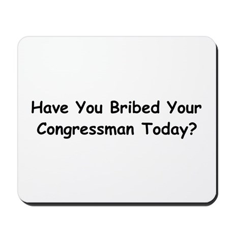 Have you bribed your Congress Mousepad